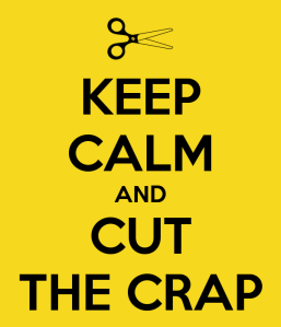 keep-calm-and-cut-the-crap-39